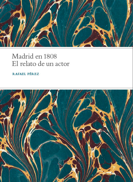 Madrid en 1808: el relato de un actor