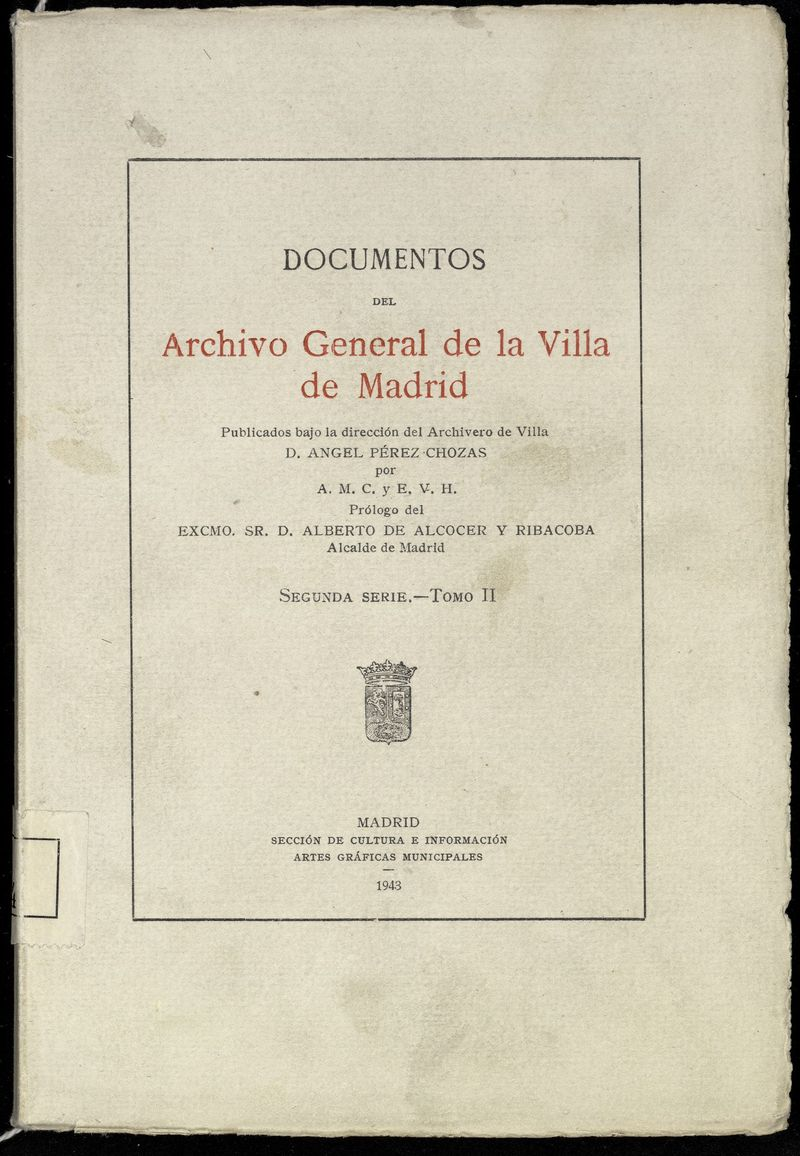 Documentos del Archivo General de la Villa de Madrid, 2ª serie, Tomo II