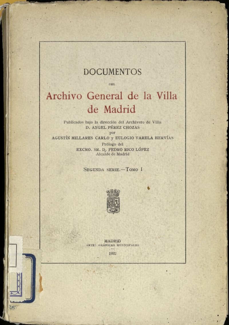 Documentos del Archivo General de la Villa de Madrid, 2ª serie, Tomo I