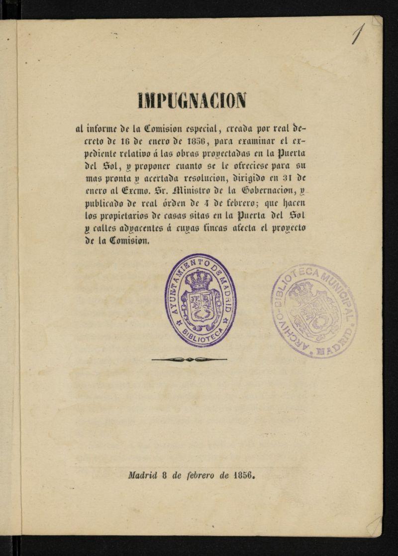 Impugnación al informe de la Comisión especial, creada por R.D. de 16 de enero de 1856, para examinar el expediente relativo a las obras proyectadas en la Puerta del Sol...